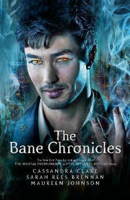 The Bane Chronicles by Cassandra Clare, Sarah Rees Brennan, Maureen Johnson