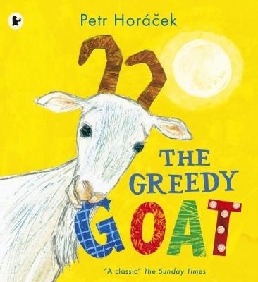 Cover for The Greedy Goat by Petr Horacek