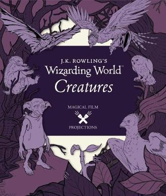 J.K. Rowling's Wizarding World: Creatures by
