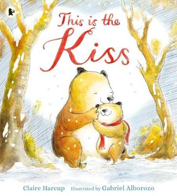 This is the Kiss by Claire Harcup
