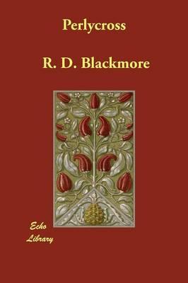 Perlycross by R D Blackmore