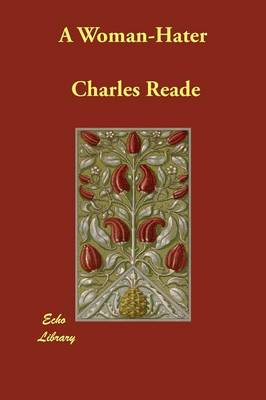 A Woman-Hater by Charles Reade