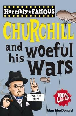 Winston Churchill and His Woeful Wars by Alan MacDonald