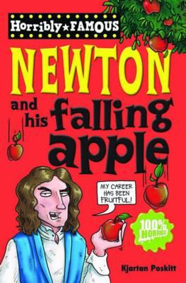 Isaac Newton and His Falling Apple by Kjartan Poskitt