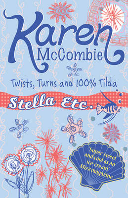 Twists, Turns & 100% Tilda by Karen McCombie