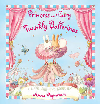 Princess and Fairy: Twinkly Ballerinas by Anna Pignataro