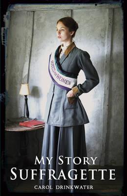 Suffragette by Carol Drinkwater