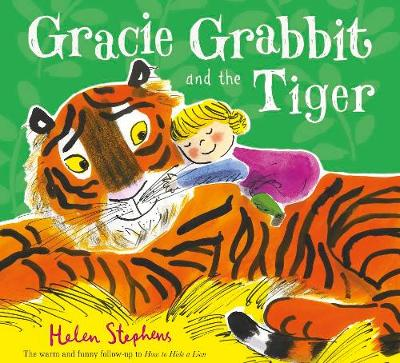 Cover for Gracie Grabbit and the Tiger by Helen Stephens