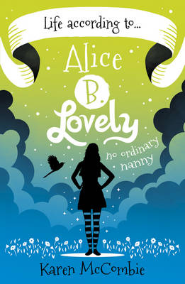 Life According to... Alice B. Lovely by Karen McCombie