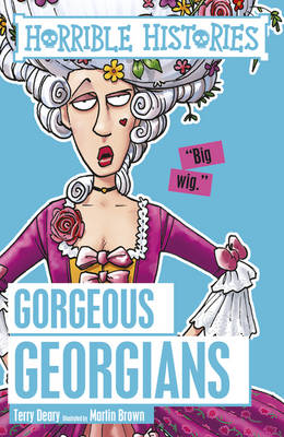 Gorgeous Georgians by Terry Deary