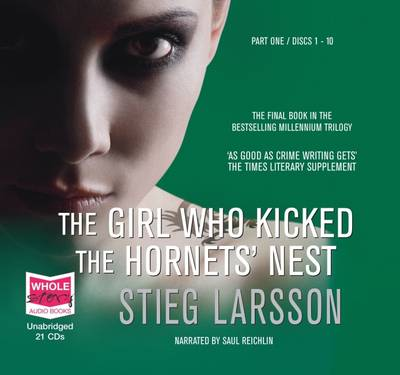 The Girl Who Kicked the Hornets' Nest : Unabridged Audiobook by Stieg Larsson