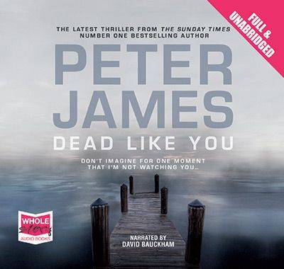 Dead Like You: Unabridged Audiobook by Peter James