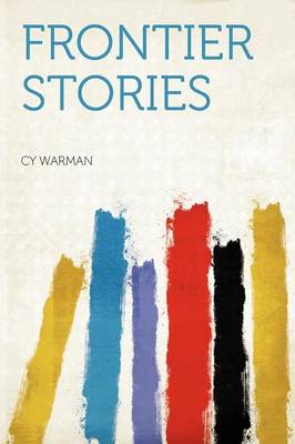 Frontier Stories by Cy Warman
