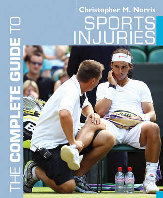 The Complete Guide to Sports Injuries by Christopher M. Norris