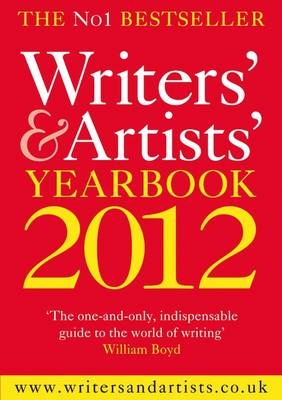 The Writers' & Artists' Yearbook 2012 by