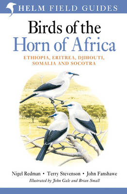 Birds of the Horn of Africa Ethiopia, Eritrea, Djibouti, Somalia and Socotra by Nigel Redman, Terry Stevenson, John Fanshawe