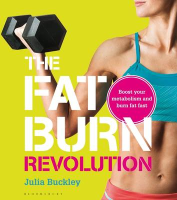 The Fat Burn Revolution Boost Your Metabolism and Burn Fat Fast by Julia Buckley