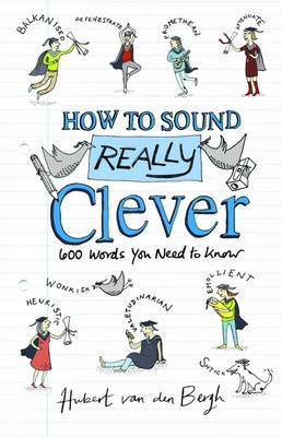 How to Sound Really Clever by Hubert Van Den Bergh