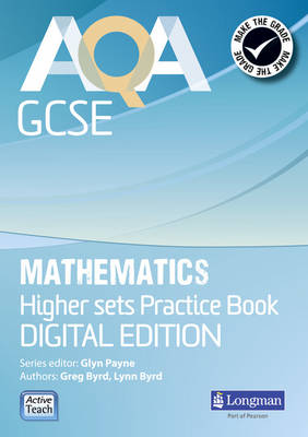 AQA GCSE Mathematics for Higher Sets Practice Book by Glyn Payne, Gwenllian Burns, Greg Byrd, Lynn Bryd
