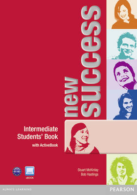 New Success Intermediate Students' Book for Active Book Pack by Stuart McKinlay, Bob Hastings