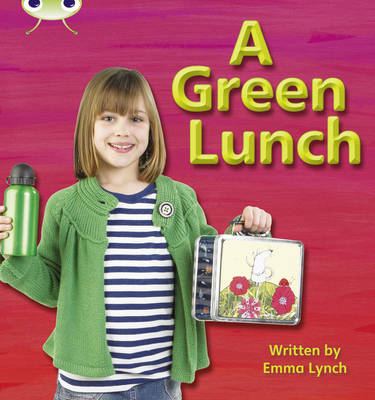A Green Lunch Non-Fiction by Emma Lynch