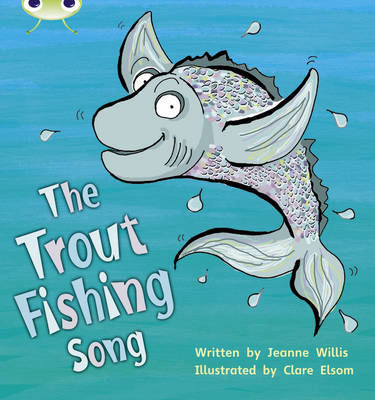 Phonics Bug Set 21 The Trout Fishing Song by Jeanne Willis