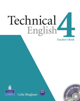 Technical English Level 4 Teacher's Book/Test Master CD-Rom Pack by Lizzie Wright, Celia Bingham