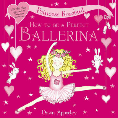 How to be a Perfect Ballerina by Dawn Apperley