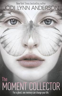 The Moment Collector by Jodi Lynn Anderson