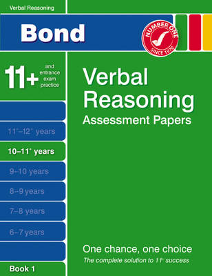 Bond Verbal Reasoning Assessment Papers 10-11+ Years Book 1 by J. M. Bond