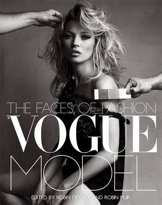 Vogue Model The Faces of Fashion by Robin Derrick, Robin Muir