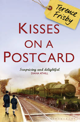 Kisses on a Postcard : A Tale of Wartime Childhood by Terence Frisby