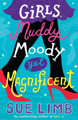 Girls, Muddy, Moody Yet Magnificent by Sue Limb