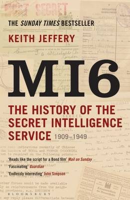 MI6 The History of the Secret Intelligence Service 1909-1949 by Keith Jeffery