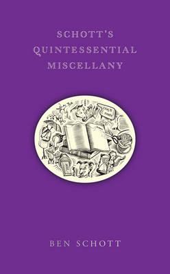 Schott's Quintessential Miscellany by Ben Schott