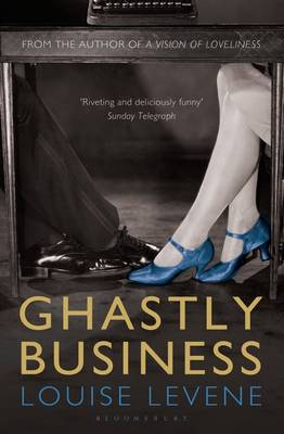 Ghastly Business by Louise Levene