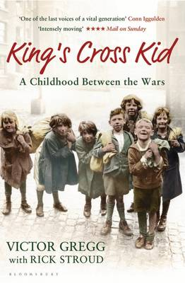 King's Cross Kid A Childhood Between the Wars by Victor Gregg, Rick Stroud