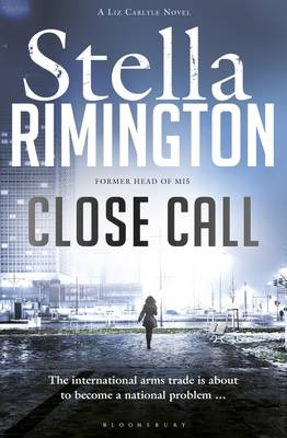 Close Call A Liz Carlyle Novel by Stella Rimington