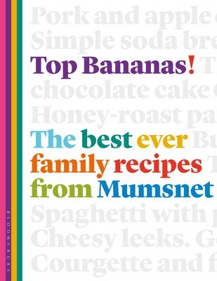 Top Bananas The Best Ever Family Recipes from Mumsnet by Claire McDonald, Lucy McDonald