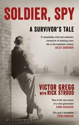 Soldier, Spy A Survivor's Tale by Victor Gregg, Rick Stroud
