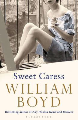 Sweet Caress The Many Lives of Amory Clay by William Boyd