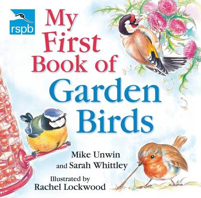 RSPB My First Book of Garden Birds by Mike Unwin, Sarah Whittley