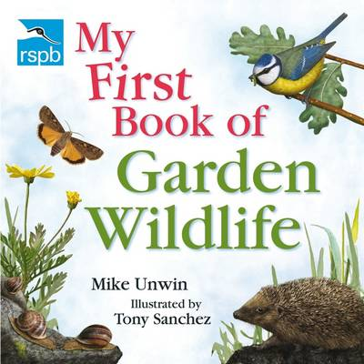 RSPB My First Book of Garden Wildlife by Mike Unwin