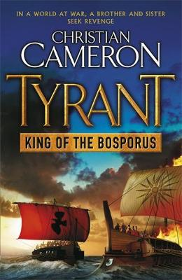 Tyrant : King of the Bosporus by Christian Cameron