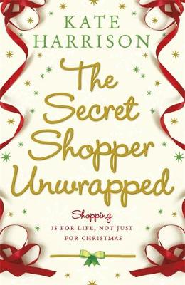 The Secret Shopper Unwrapped by Kate Harrison