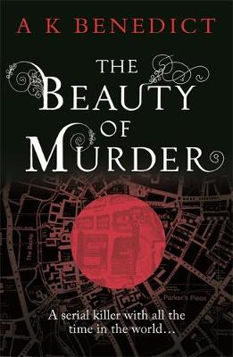 The Beauty of Murder by A. K. Benedict