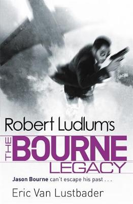 Robert Ludlum's: The Bourne Legacy by Eric Lustbader