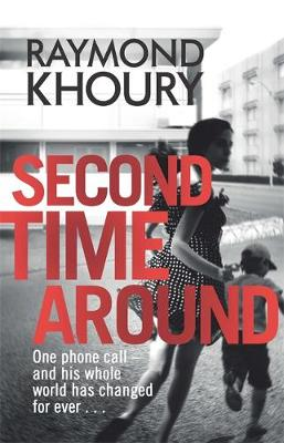 Second Time Around by Raymond Khoury