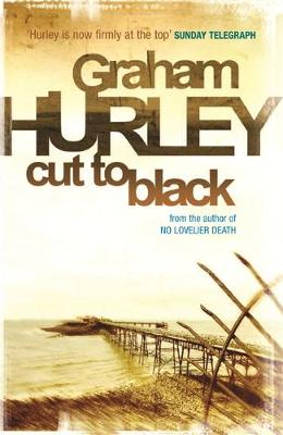 Cut To Black by Graham Hurley