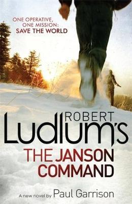 Robert Ludlum's The Janson Command by Robert Ludlum, Paul Garrison